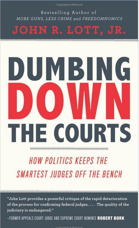 """Dumbing Down the Courts,"" by Dr. John Lott Jr. (2013)"