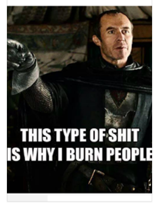 Game of Thrones Why I burn People