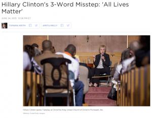 http://www.npr.org/sections/itsallpolitics/2015/06/24/417112956/hillary-clintons-three-word-gaffe-all-lives-matter
