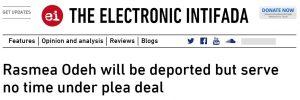 https://electronicintifada.net/blogs/charlotte-silver/rasmea-odeh-will-be-deported-serve-no-time-under-plea-deal