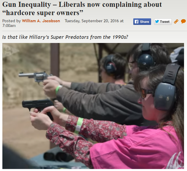 https://legalinsurrection.com/2016/09/gun-inequality-liberals-now-complaining-about-hardcore-super-owners/