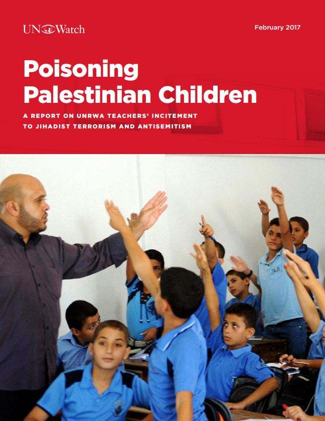 https://www.unwatch.org/wp-content/uploads/2009/12/Poisoning-Palestinian-Children-UNW-Report-on-UNRWA-Incitement-1.pdf