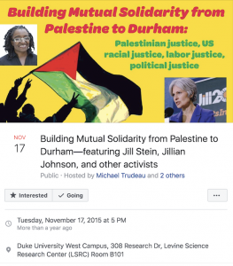 https://www.facebook.com/events/building-mutual-solidarity-from-palestine-to-durhamfeaturing-jill-stein-jillian-/1158388737508699/