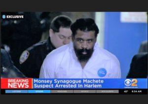 https://newyork.cbslocal.com/2019/12/29/monsey-new-york-synagogue-attack-suspect-arrested-harlem/